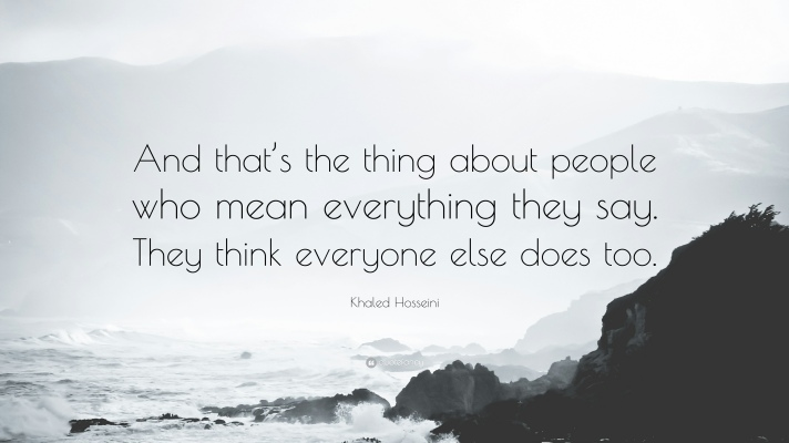 263019-Khaled-Hosseini-Quote-And-that-s-the-thing-about-people-who-mean